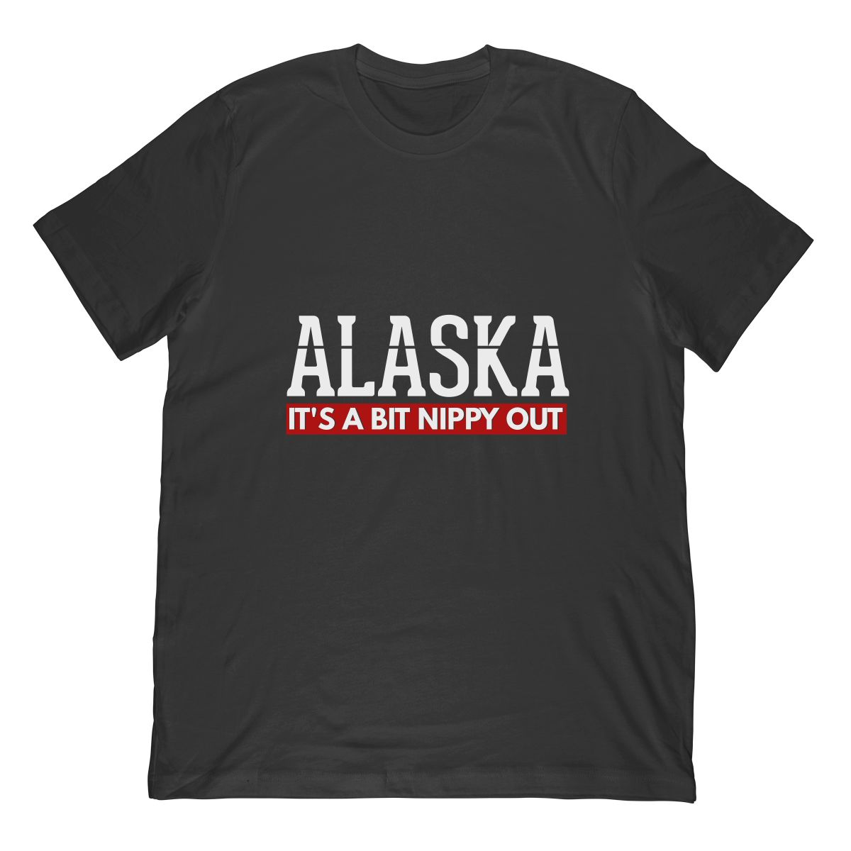 Alaska Its A Bit Nippy Out Cruise T Shirt