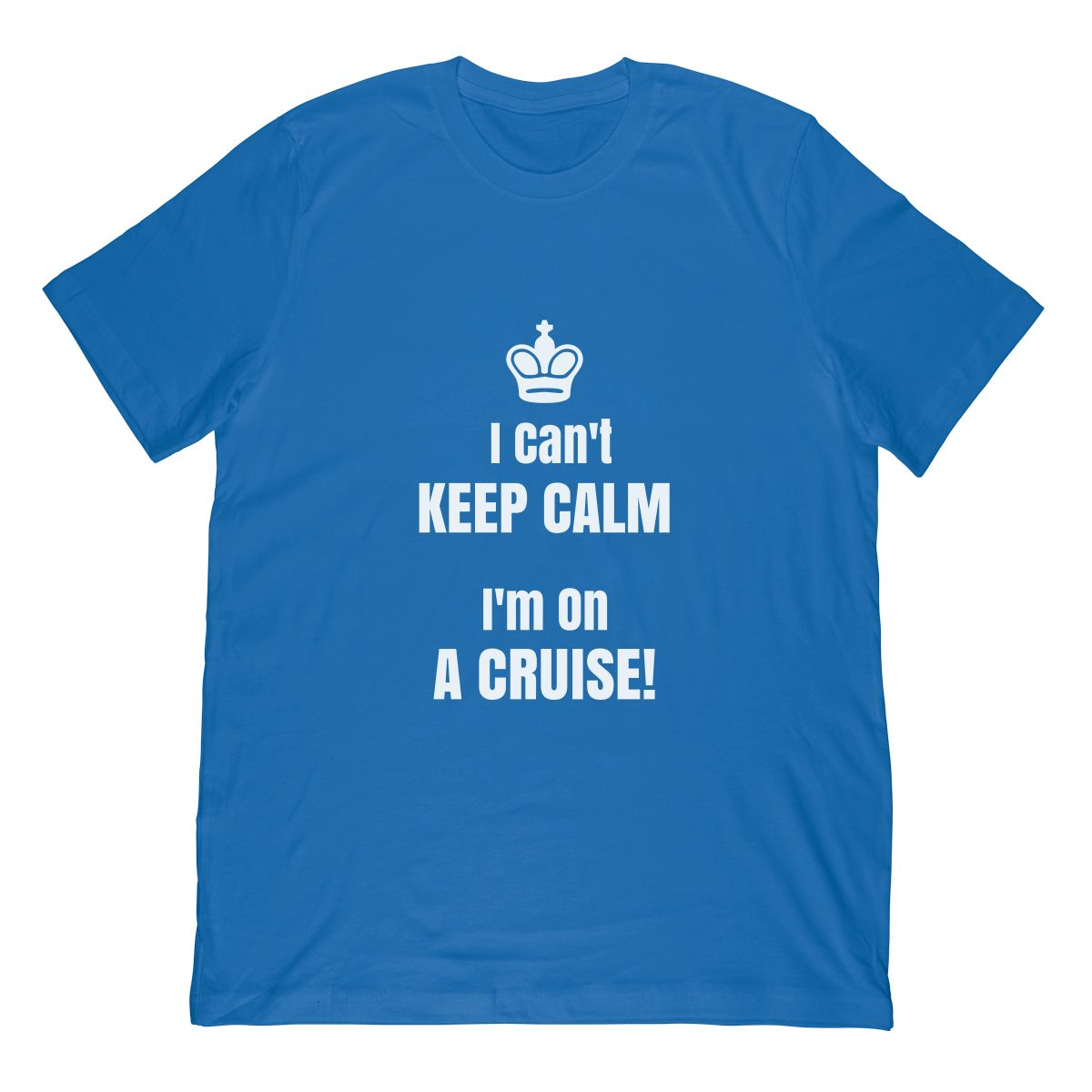 Funny Cruise Shirt I Can't Keep Calm I'm On A Cruise!