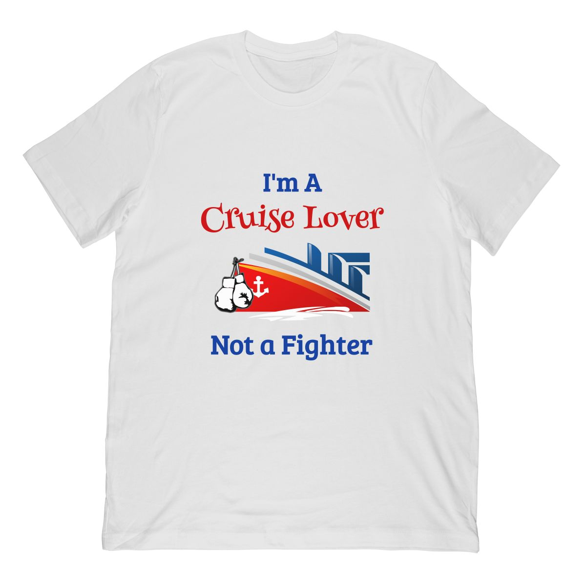 Cruise Ship Cruise Shirt Im A Cruise Lover Not A Fighter