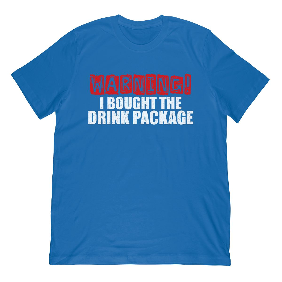 Booze Cruise Shirt Warning I Bought The Drink Package